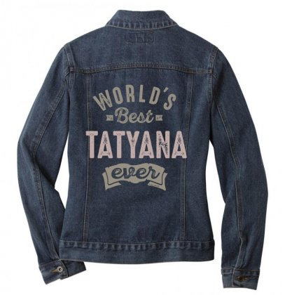 Is Your Name, Tatyana. This Shirt Is For You! Ladies Denim Jacket Designed By