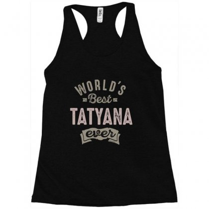 Is Your Name, Tatyana. This Shirt Is For You! Racerback Tank Designed By