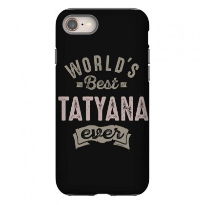 Is Your Name, Tatyana. This Shirt Is For You! Iphone 8 Case Designed By