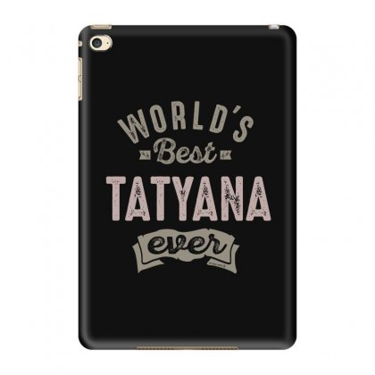 Is Your Name, Tatyana. This Shirt Is For You! Ipad Mini 4 Case Designed By