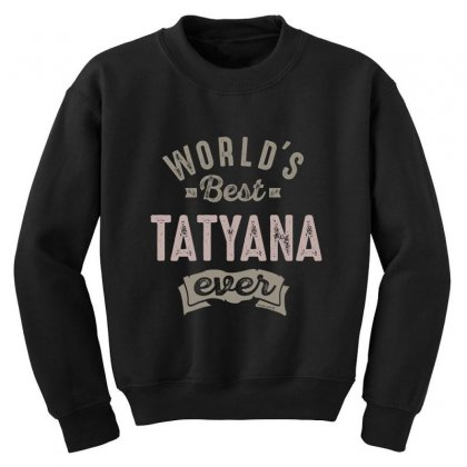 Is Your Name, Tatyana. This Shirt Is For You! Youth Sweatshirt Designed By