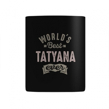 Is Your Name, Tatyana. This Shirt Is For You! Mug Designed By