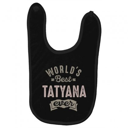 Is Your Name, Tatyana. This Shirt Is For You! Baby Bibs Designed By