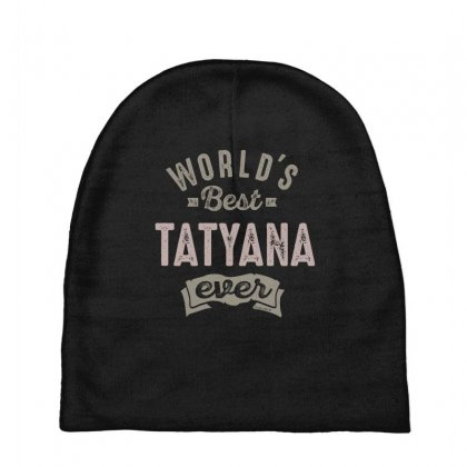 Is Your Name, Tatyana. This Shirt Is For You! Baby Beanies Designed By