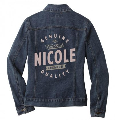 Is Your Name, Nicole. This Shirt Is For You! Ladies Denim Jacket Designed By