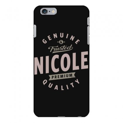 Is Your Name, Nicole. This Shirt Is For You! Iphone 6 Plus/6s Plus Case Designed By