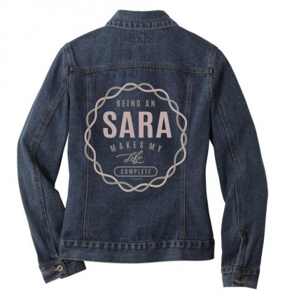 Is Your Name, Sara ? This Shirt Is For You! Ladies Denim Jacket Designed By