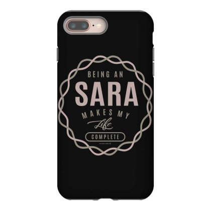 Is Your Name, Sara ? This Shirt Is For You! Iphone 8 Plus Case Designed By