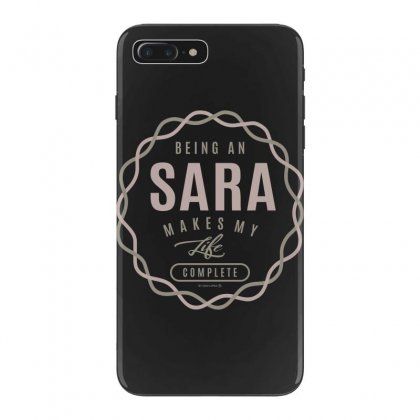 Is Your Name, Sara ? This Shirt Is For You! Iphone 7 Plus Case Designed By