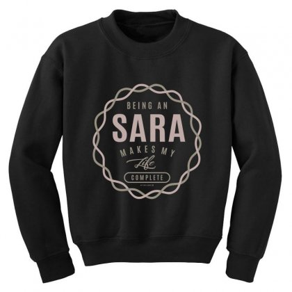 Is Your Name, Sara ? This Shirt Is For You! Youth Sweatshirt Designed By