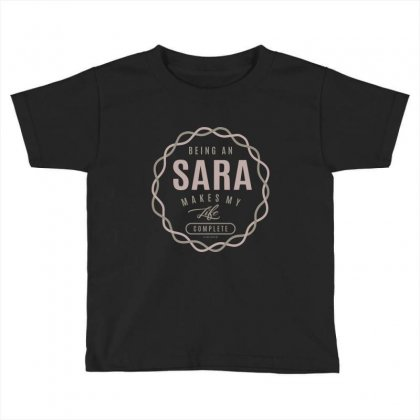 Is Your Name, Sara ? This Shirt Is For You! Toddler T-shirt Designed By