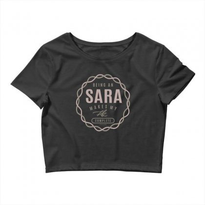 Is Your Name, Sara ? This Shirt Is For You! Crop Top Designed By