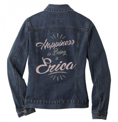 Is Your Name, Erica? This Shirt Is For You! Ladies Denim Jacket Designed By