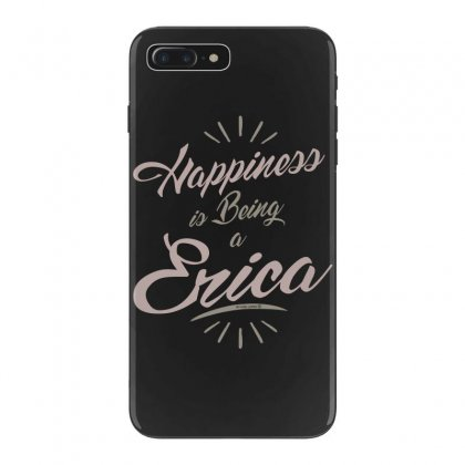 Is Your Name, Erica? This Shirt Is For You! Iphone 7 Plus Case Designed By
