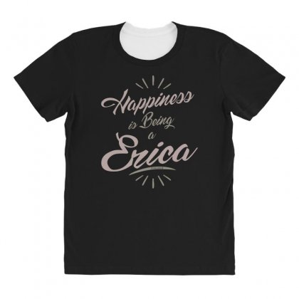 Is Your Name, Erica? This Shirt Is For You! All Over Women's T-shirt Designed By