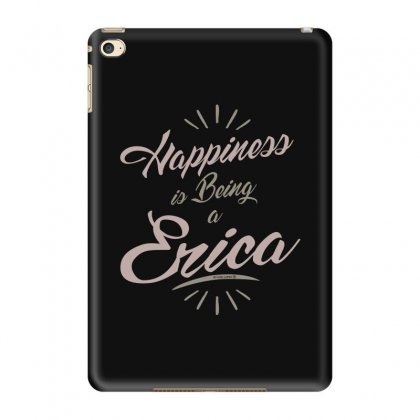 Is Your Name, Erica? This Shirt Is For You! Ipad Mini 4 Case Designed By