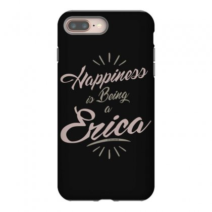 Is Your Name, Erica? This Shirt Is For You! Iphone 8 Plus Case Designed By