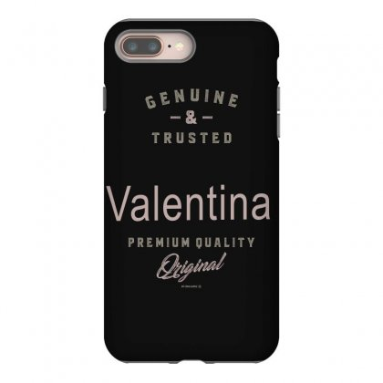 Is Your Name, Valentina ? This Shirt Is For You! Iphone 8 Plus Case Designed By