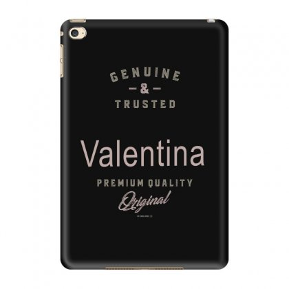 Is Your Name, Valentina ? This Shirt Is For You! Ipad Mini 4 Case Designed By