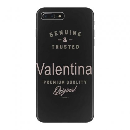 Is Your Name, Valentina ? This Shirt Is For You! Iphone 7 Plus Case Designed By