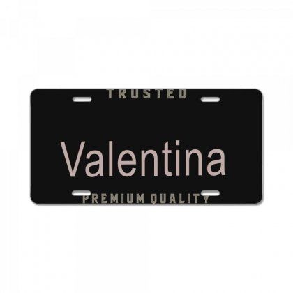 Is Your Name, Valentina ? This Shirt Is For You! License Plate Designed By