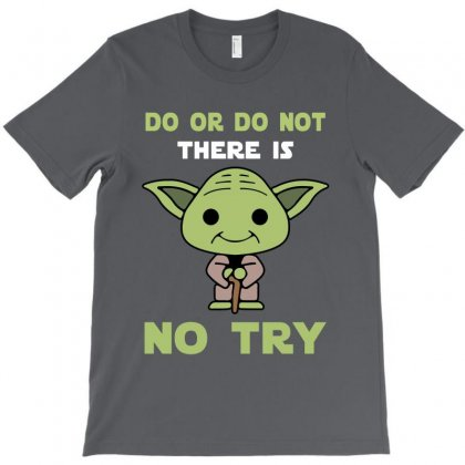 Do Or Do Not There Is No Try Cute Yoda T-shirt Designed By