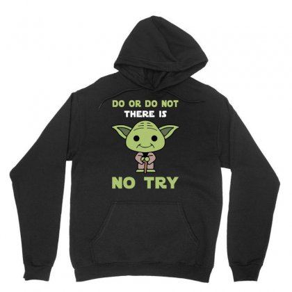 Do Or Do Not There Is No Try Cute Yoda Unisex Hoodie Designed By