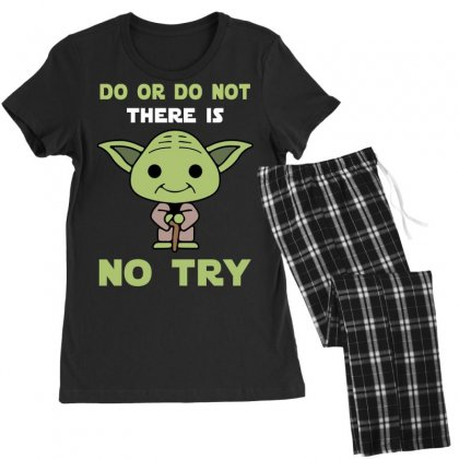 Do Or Do Not There Is No Try Cute Yoda Women's Pajamas Set Designed By