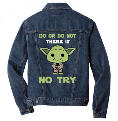 Do Or Do Not There Is No Try Cute Yoda Men Denim Jacket Designed By
