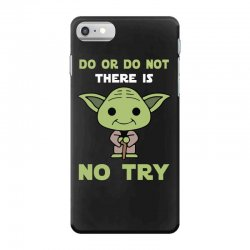 do or do not there is no try cute yoda iPhone 7 Case | Artistshot