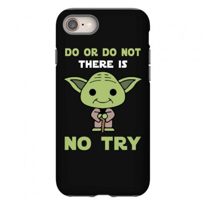 Do Or Do Not There Is No Try Cute Yoda Iphone 8 Case Designed By