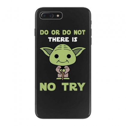 Do Or Do Not There Is No Try Cute Yoda Iphone 7 Plus Case Designed By