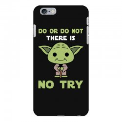 do or do not there is no try cute yoda iPhone 6 Plus/6s Plus Case | Artistshot