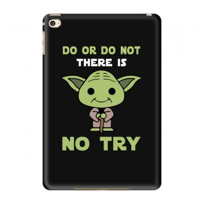 Do Or Do Not There Is No Try Cute Yoda Ipad Mini 4 Case Designed By