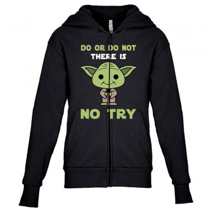 Do Or Do Not There Is No Try Cute Yoda Youth Zipper Hoodie Designed By