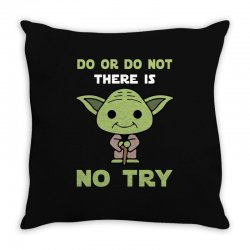 do or do not there is no try cute yoda Throw Pillow | Artistshot