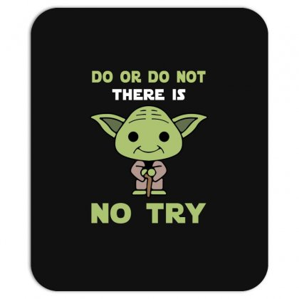Do Or Do Not There Is No Try Cute Yoda Mousepad Designed By Toweroflandrose