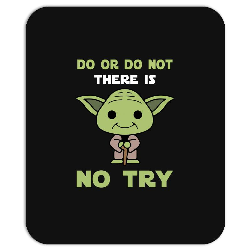 Do Or Do Not There Is No Try Cute Yoda Mousepad | Artistshot