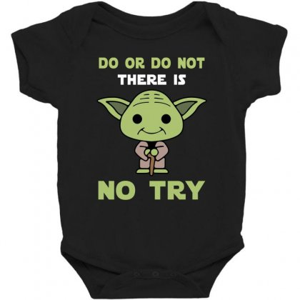 Do Or Do Not There Is No Try Cute Yoda Baby Bodysuit Designed By