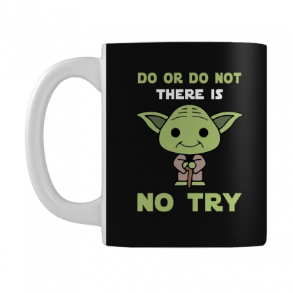Do Or Do Not There Is No Try Cute Yoda Mug Designed By
