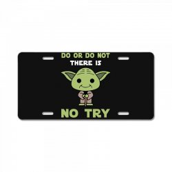 do or do not there is no try cute yoda License Plate | Artistshot