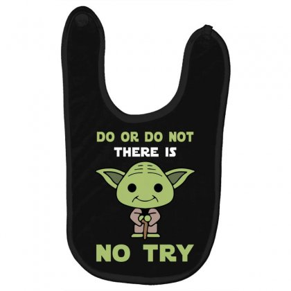 Do Or Do Not There Is No Try Cute Yoda Baby Bibs Designed By