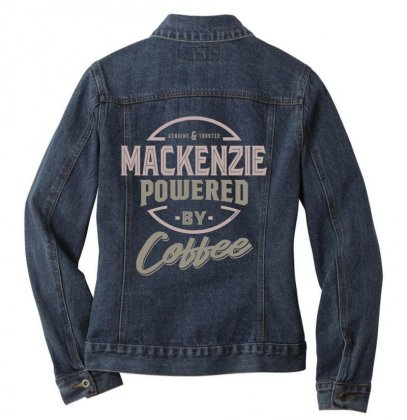 Is Your Name, Mackenzie? This Shirt Is For You! Ladies Denim Jacket Designed By