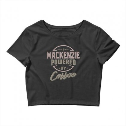 Is Your Name, Mackenzie? This Shirt Is For You! Crop Top Designed By