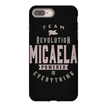 Is Your Name, Micaela? This Shirt Is For You! Iphone 8 Plus Case Designed By