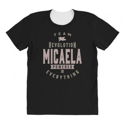 Is Your Name, Micaela? This Shirt Is For You! All Over Women's T-shirt Designed By