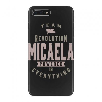 Is Your Name, Micaela? This Shirt Is For You! Iphone 7 Plus Case Designed By