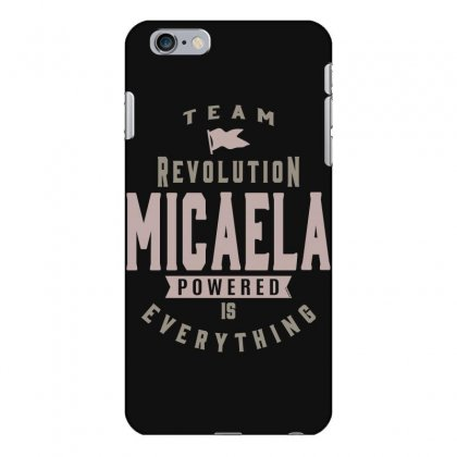 Is Your Name, Micaela? This Shirt Is For You! Iphone 6 Plus/6s Plus Case Designed By