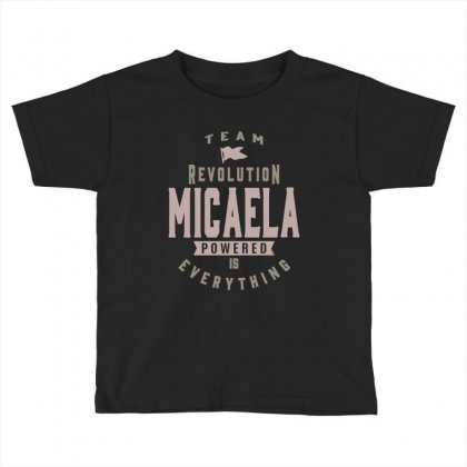 Is Your Name, Micaela? This Shirt Is For You! Toddler T-shirt Designed By