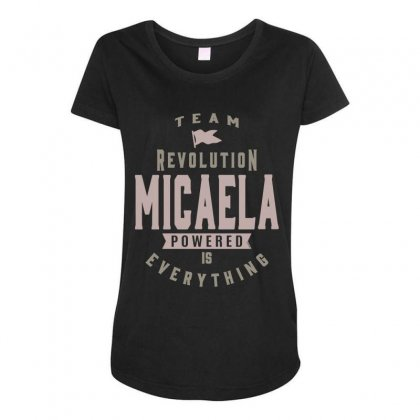 Is Your Name, Micaela? This Shirt Is For You! Maternity Scoop Neck T-shirt Designed By
